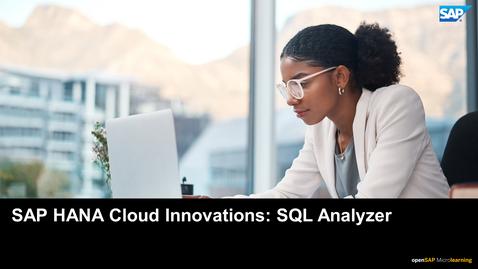 Thumbnail for entry SAP HANA Cloud Innovations: SQL Analyzer