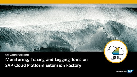 Thumbnail for entry Monitoring, Tracing and Logging - SAP Cloud Platform Extension Factory