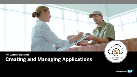 Thumbnail for entry Creating and Managing Applications - SAP Customer Data Cloud
