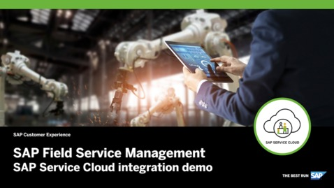 Thumbnail for entry SAP Service Cloud Integration Demo – SAP Field Service Management