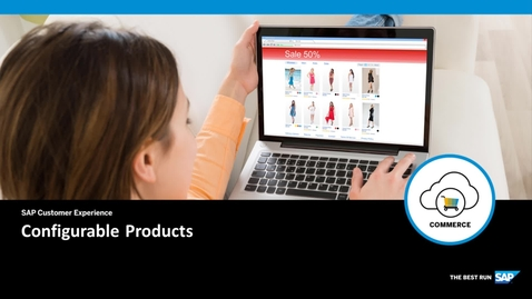 Thumbnail for entry An Introduction to Configurable Products - SAP Commerce Cloud