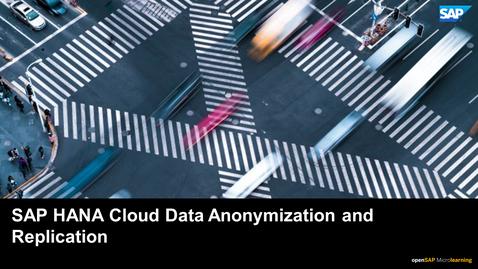 Thumbnail for entry Data Anonymization and Replication - SAP HANA Cloud