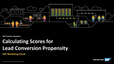 Thumbnail for entry Calculating Scores for Lead Conversion Propensity - SAP Marketing Cloud