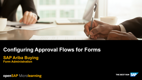 Thumbnail for entry Configuring Approval Flows for Forms - SAP Ariba Buying - Form Administration