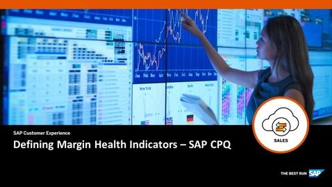 Thumbnail for entry Defining Margin Health Indicators - SAP CPQ