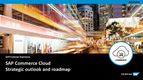 Thumbnail for entry SAP Commerce Cloud Roadmap Update - Webcasts