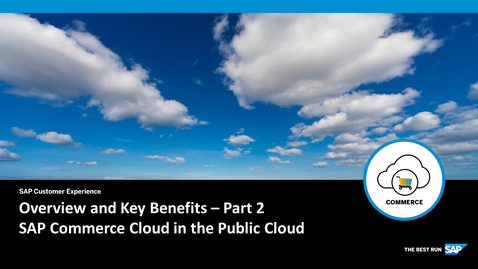 Thumbnail for entry Overview and Key Benefits of SAP Commerce Cloud in the Public Cloud - Part 2 - SAP Commerce Cloud