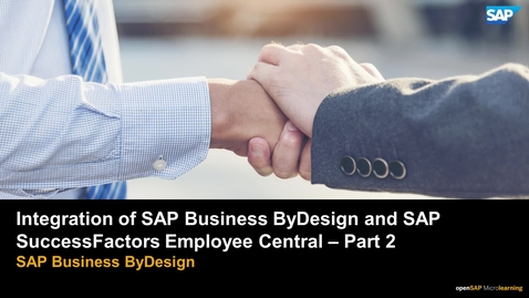 Thumbnail for entry Integration of SAP Business ByDesign and SAP Successfactors Employee Central Part 2