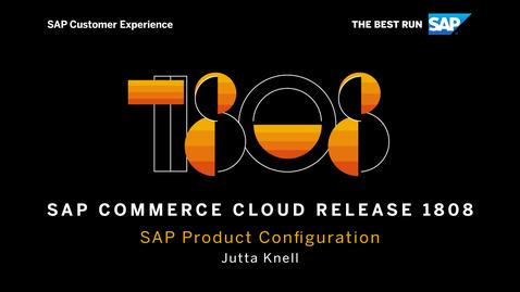 Thumbnail for entry SAP Product Configuration - SAP Commerce Cloud Release 1808