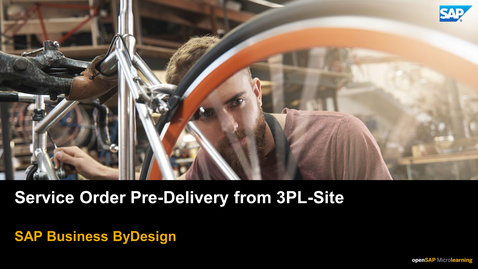 Thumbnail for entry Service Order Pre-Delivery from 3PL-Site - SAP Business ByDesign