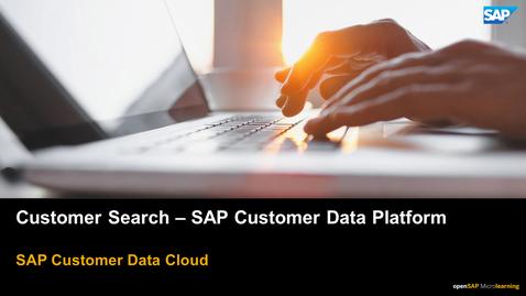 Thumbnail for entry Customer Search - SAP Customer Data Platform