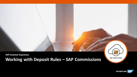 Thumbnail for entry Working with Deposit Rules - SAP Commissions