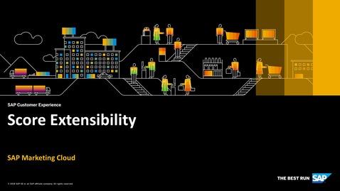Thumbnail for entry Score Extensibility - SAP Marketing Cloud
