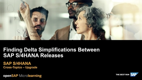Thumbnail for entry Finding Delta Simplifications Between SAP S/4HANA Releases - SAP S/4HANA Cross-Topics