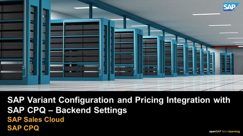 Thumbnail for entry SAP Variant Configuration and Pricing Integration with SAP CPQ – Backend Settings