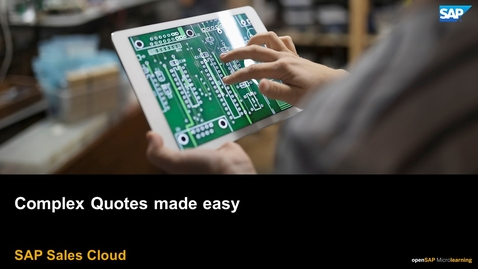 Thumbnail for entry Complex Quotes Made Easy - SAP Sales Cloud