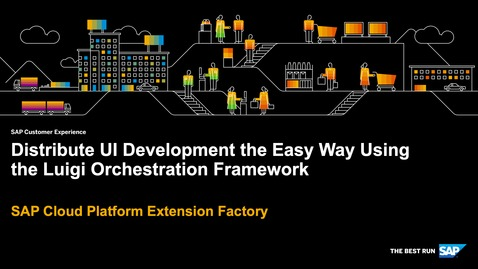 Thumbnail for entry Distribute UI Development the Easy Way Using the Luigi Orchestration Framework - SAP Cloud Platform Kyma Runtime