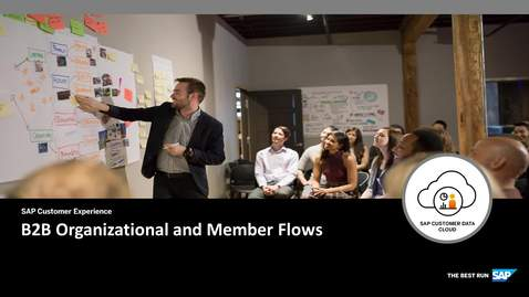 Thumbnail for entry Organization and Member Flows - CIAM for B2B - SAP Customer Data Cloud