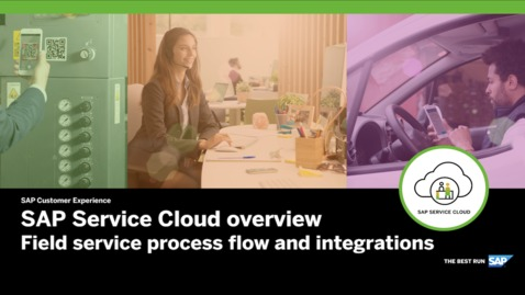 Thumbnail for entry SAP Service Cloud Overview with Field Service Process Flow and Integration