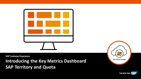 Thumbnail for entry Introducing the Key Metrics Dashboard in SAP Territory and Quota