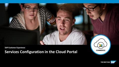 Thumbnail for entry Services Configuration in the Cloud Portal- SAP Commerce Cloud