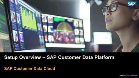 Thumbnail for entry Setup Overview - SAP Customer Data Platform