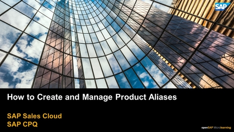 Thumbnail for entry How to Create and Manage Product Aliases - SAP CPQ