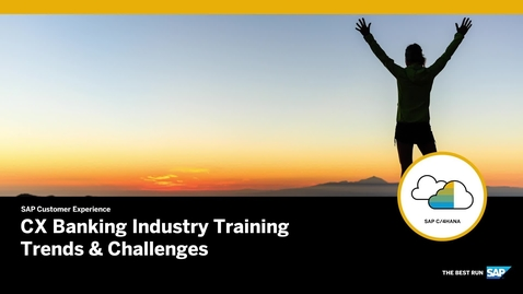 Thumbnail for entry CX Banking Industry Training - Trends and Challenges