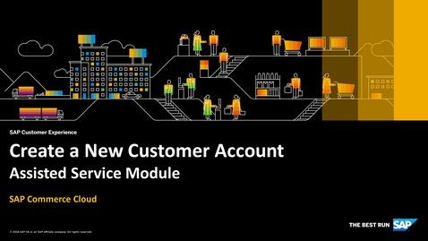 Thumbnail for entry [ARCHIVED] Create a New Customer Account via ASM - SAP Commerce Cloud