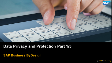 Thumbnail for entry Data Privacy and Protection Part 1/3 - SAP Business ByDesign