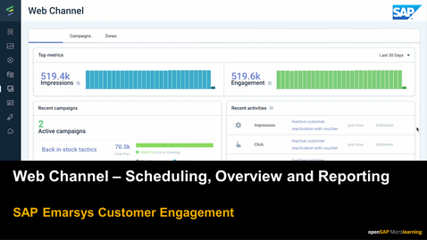 Thumbnail for entry Web Channel: Scheduling, Overview and Reporting  - SAP Emarsys Customer Engagement