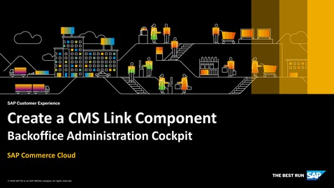 Thumbnail for entry Create a CMS Link Component in Backoffice Administration Cockpit - SAP Commerce Cloud