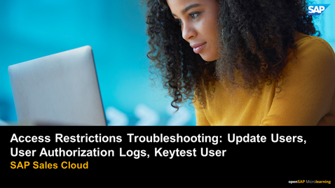 Thumbnail for entry Access Restrictions Troubleshooting: Update Users, User's Authorization Logs, Keytest User - SAP Sales Cloud