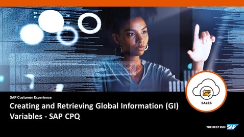 Thumbnail for entry Creating and Retrieving Global Information (GI) Variables - SAP CPQ