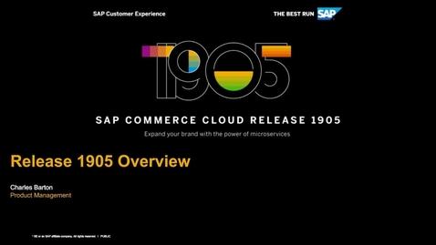 Thumbnail for entry [ARCHIVE] SAP Commerce Cloud: 1905 Release Overview - Webinars