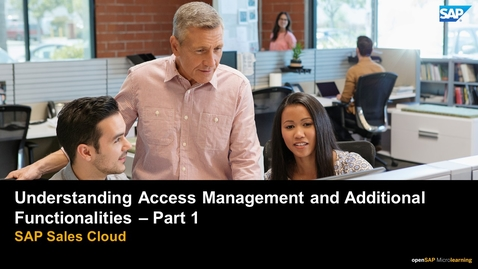 Thumbnail for entry Understanding Access Management and Additional Functionalities - Part 1 - SAP Sales Cloud