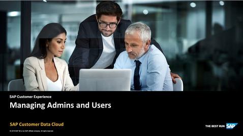 Thumbnail for entry Managing Admins and Users - SAP Customer Data Cloud