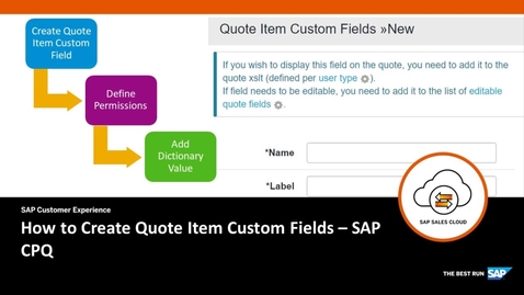 Thumbnail for entry How to Create Quote Item Custom Fields - SAP CPQ