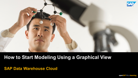 Thumbnail for entry How to Start Modeling Using a Graphical View - SAP Data Warehouse Cloud