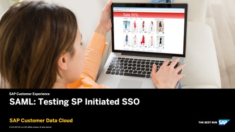 Thumbnail for entry SAML: Testing SP Initiated SSO - SAP Customer Data Cloud