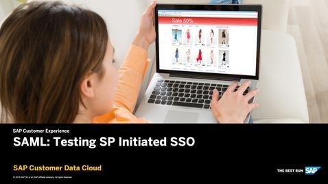 Thumbnail for entry SAML: Testing SP Initiated SSO - SAP Customer Data Cloud