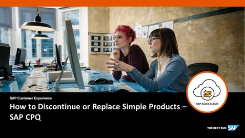 Thumbnail for entry How to Discontinue or Replace Simple Products - SAP CPQ