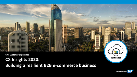 Thumbnail for entry CX Insights 2020: Building a Resilient B2B E-commerce Business - Webcast