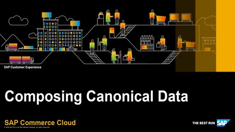 Thumbnail for entry Compose Canonical Data in the Data Hub - SAP Commerce Cloud