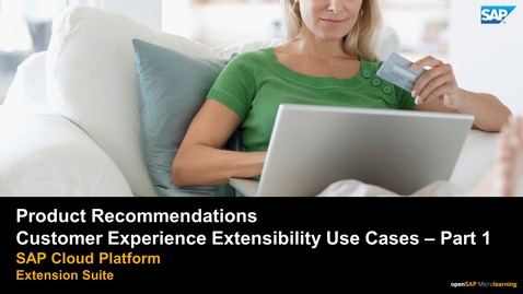 Thumbnail for entry Product Recommendations - SAP Customer Experience Extensibility Use Cases  - Part 1