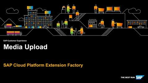 Thumbnail for entry Demo: Media Upload - SAP Cloud Platform Kyma Runtime