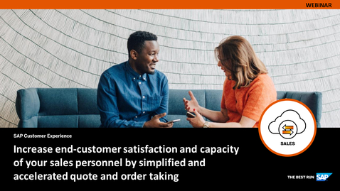Thumbnail for entry Increase End-Customer Satisfaction and Capacity of your Sales Personnel by Simplified and Accelerated Quote and Order Taking - Webcasts