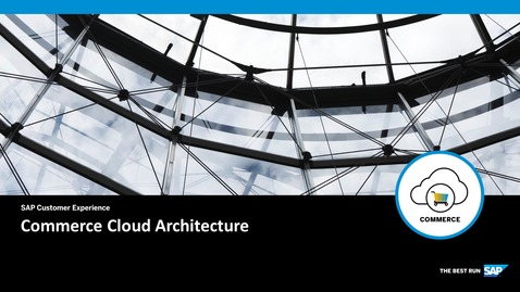 Thumbnail for entry Commerce Cloud Architecture- SAP Commerce Cloud