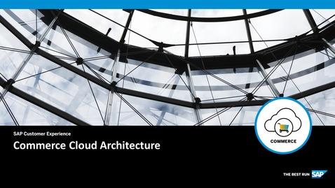 Thumbnail for entry Commerce Cloud Architecture- SAP Commerce Cloud