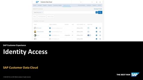 Thumbnail for entry Identity Access - SAP Customer Data Cloud